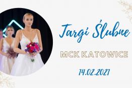 Katowice Wydarzenie Targi Targi Ślubne - MCK Katowice